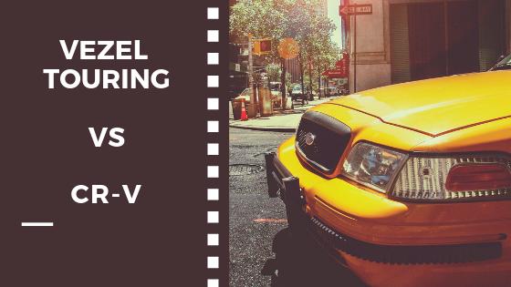 VEZEL Touring vs CR-V